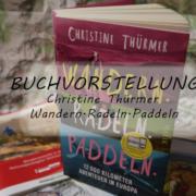 Buchvorstellung C. Thürmer Wandern.Radeln.Padeln