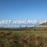 West Highland Way Angekommen am Loch Lomond