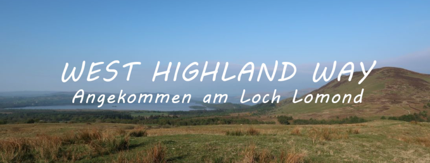 West Highland Way Angekommen am Loch Lomond