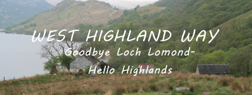 Goodbye Loch Lomond - Hello Highlands