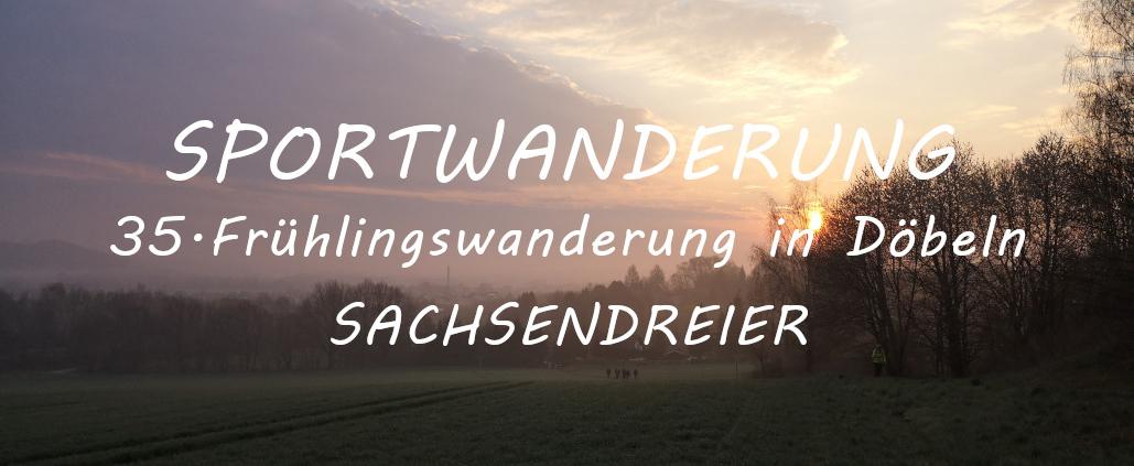 Sachsendreier 35.Frühlingswanderung in Döbeln