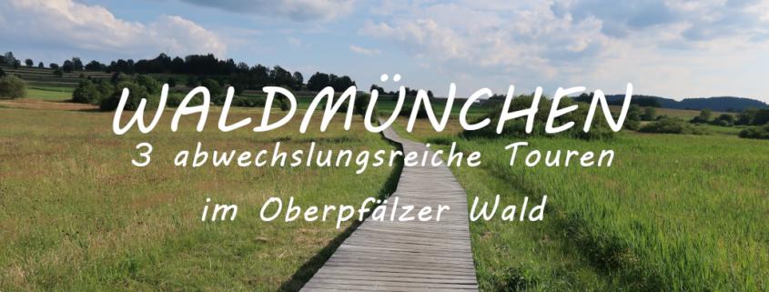 Waldmünchen-3 abwechslungsreiche Touren im Oberpfälzer Wald Titelbild